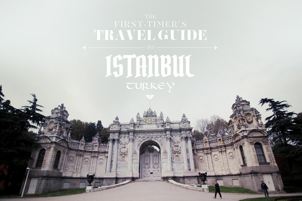 The First-Timer's Travel Guide to Istanbul, Turkey