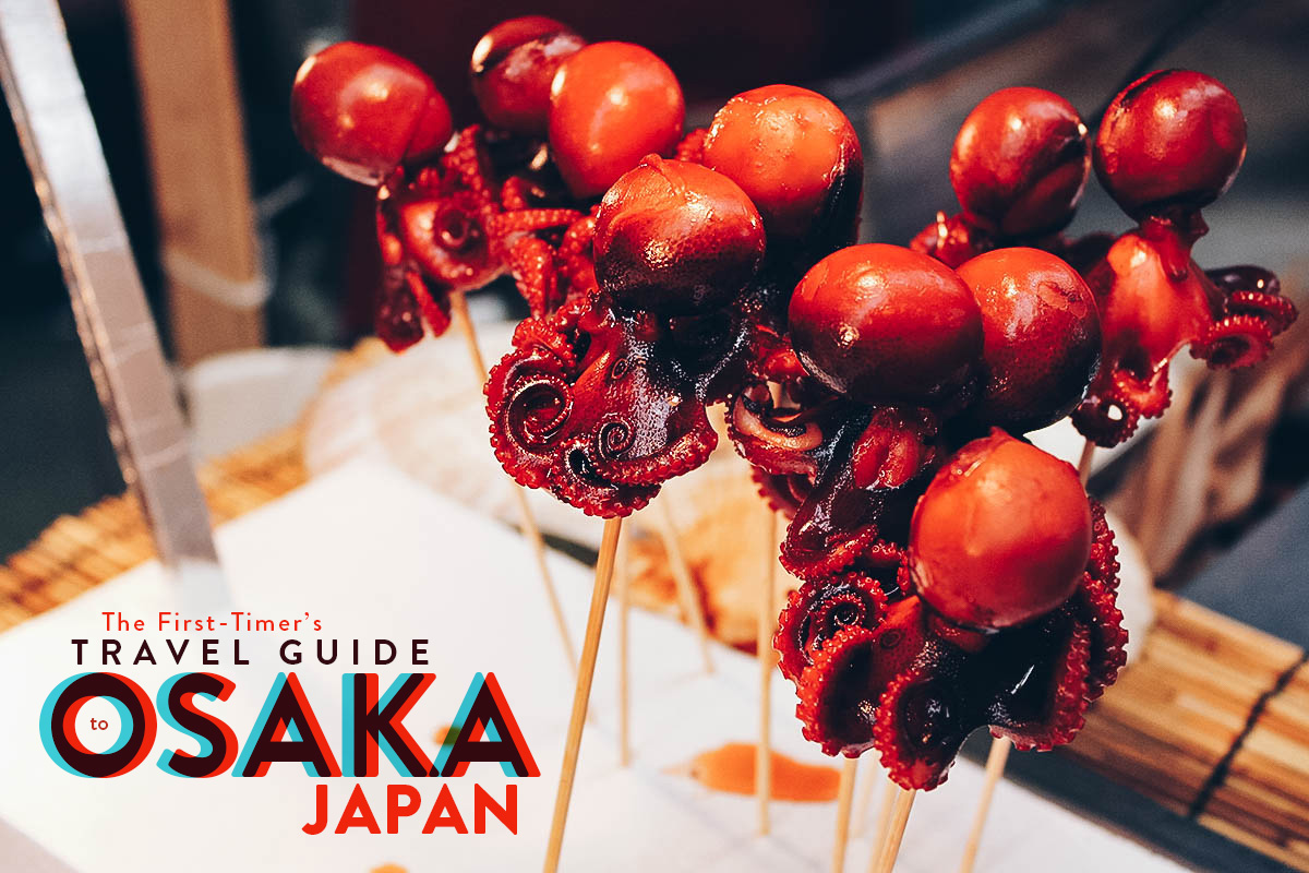 The First-Timer's Travel Guide to Osaka, Japan (Updated October 2016)