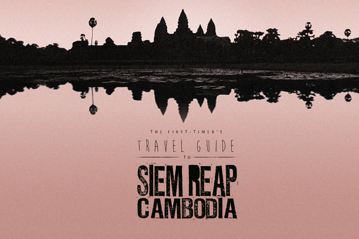 The First-Timer's Travel Guide to Siem Reap, Cambodia (Updated November 2016)