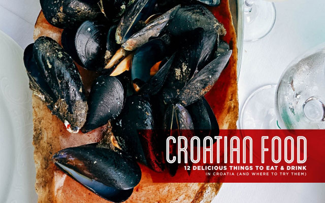 Croatian Food Guide: 12 Must-Try Dishes in Croatia