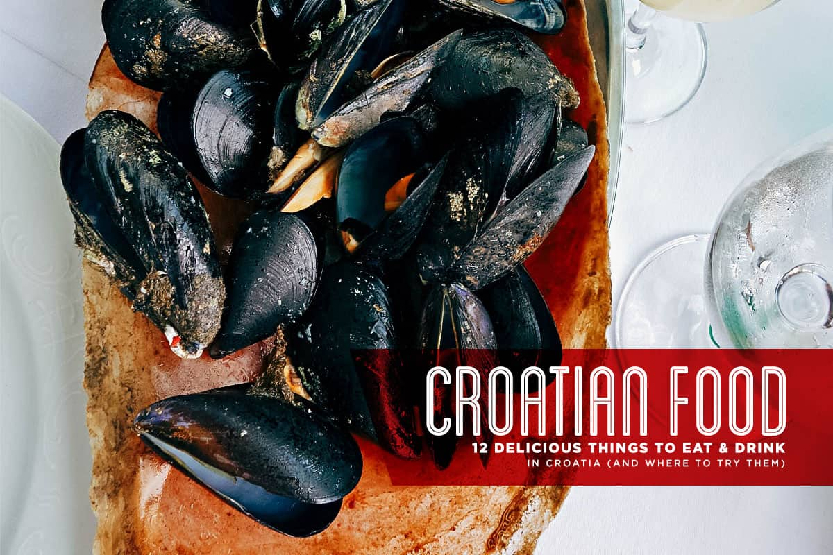 Croatian Food Guide: 12 Delicious Things to Eat and Drink in Croatia (and Where to Try Them)