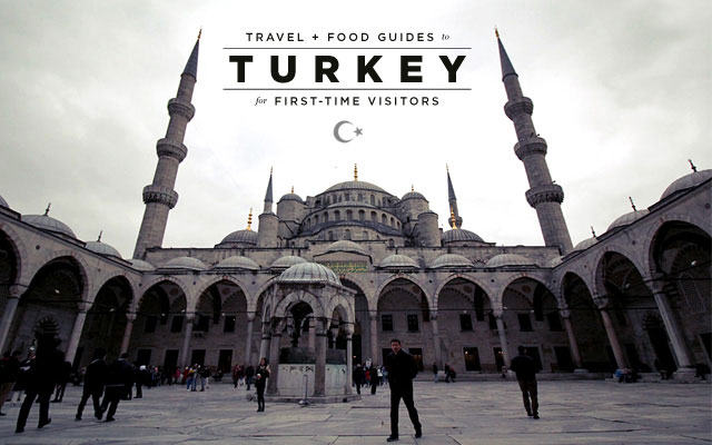Travel & Food Guides to Turkey for First-Time Visitors