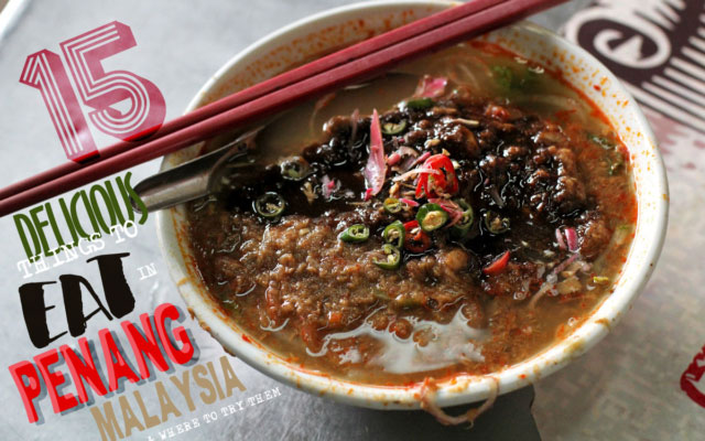 15 Delicious Things to Eat in Penang, Malaysia and Where to Try Them