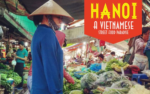 Hanoi: A Vietnamese Street Food Paradise