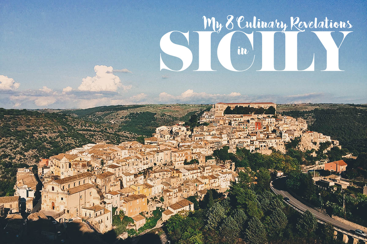 My 8 Culinary Revelations in Sicily