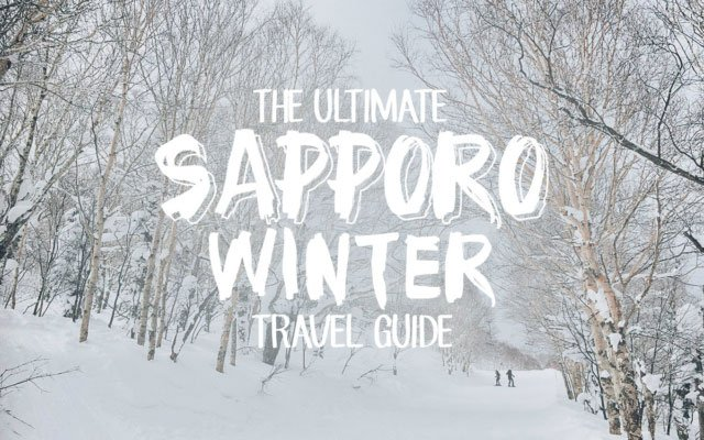 The Ultimate Sapporo Winter Travel Guide