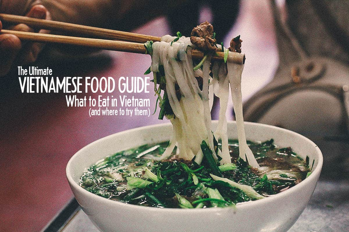 The Ultimate Vietnamese Food Guide: What to Eat in Vietnam (and Where to Try Them)