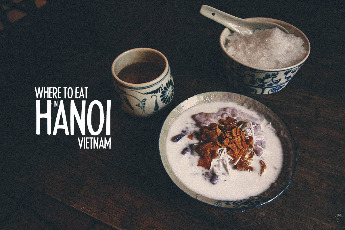 Hanoi Food Guide: 16 Must-try Vietnamese Restaurants & Street Food Stalls