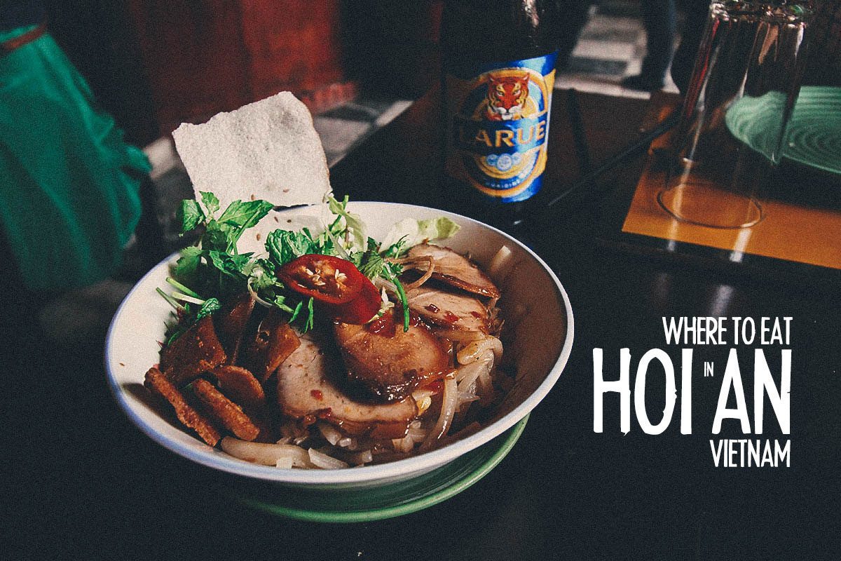 Hoi An Food Guide: 9 Must-try Vietnamese Restaurants & Street Food Stalls