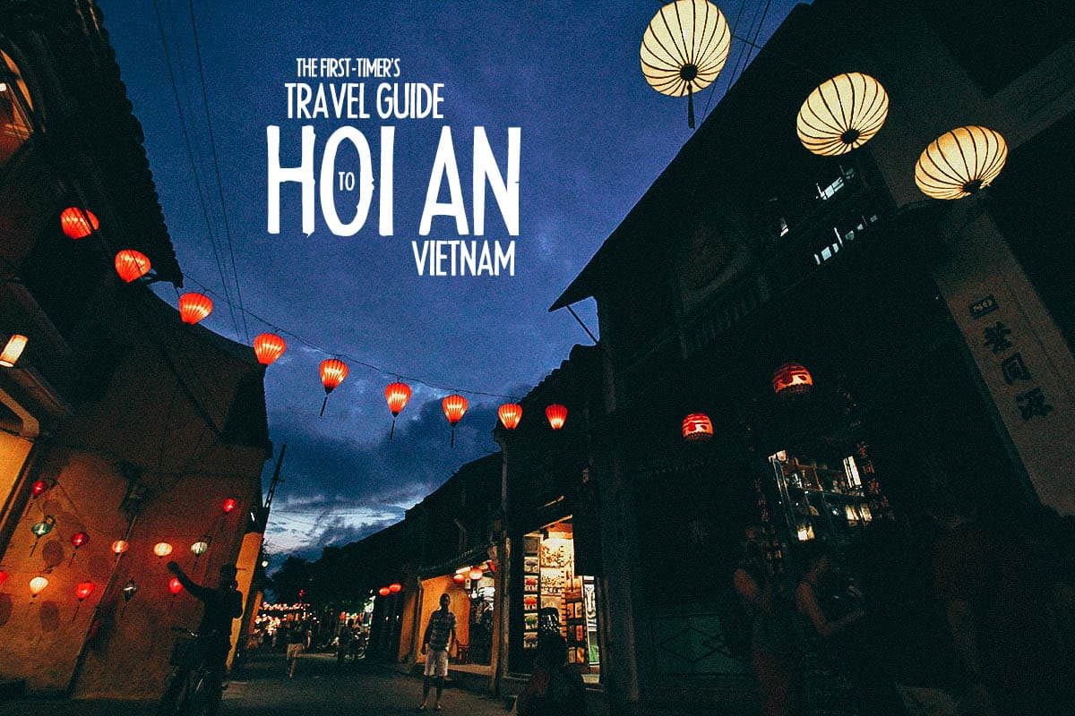 The First-Timer's Travel Guide to Hoi An, Vietnam