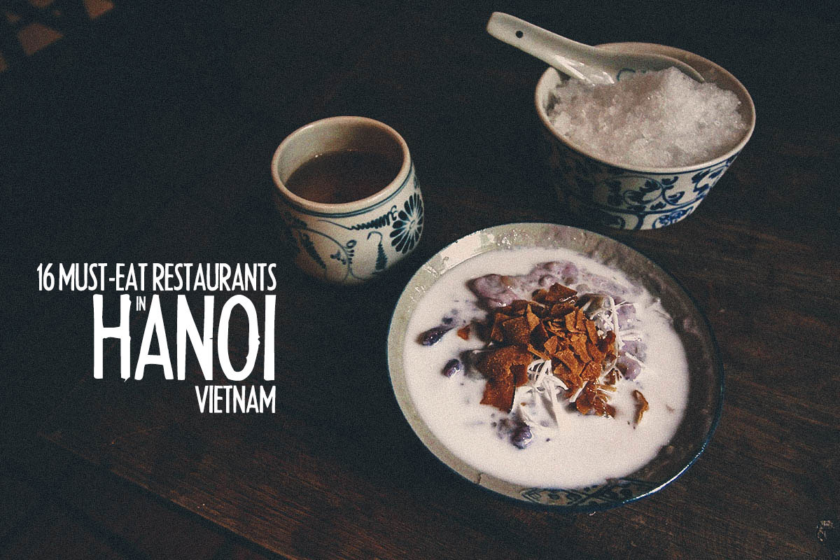 Hanoi Food Guide:  16 Must-Eat Restaurants & Street Food Stalls in Hanoi, Vietnam