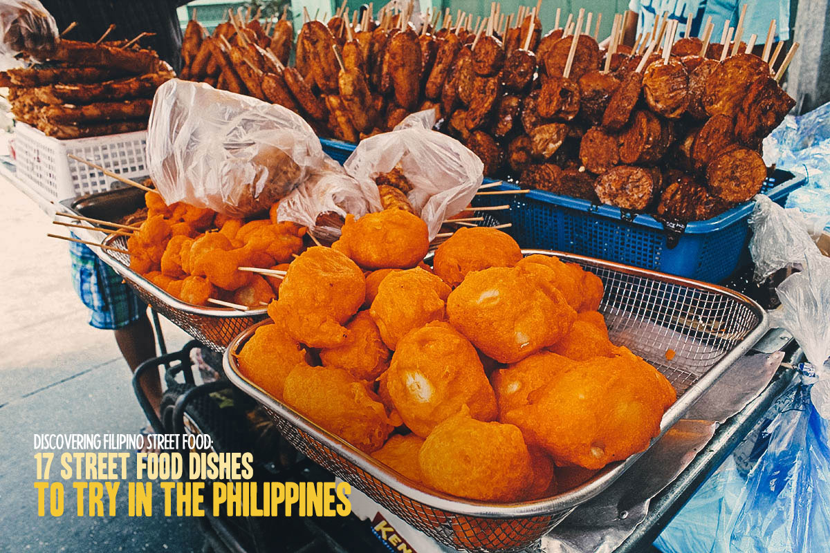 Discovering Filipino Street Food: 17 Street Food Dishes to Try in the Philippines