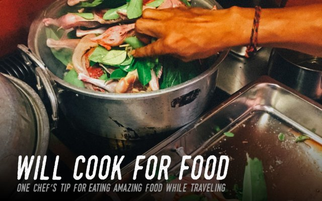 Will Cook for Food – One Chef's Tip for Eating AMAZING Food While Traveling