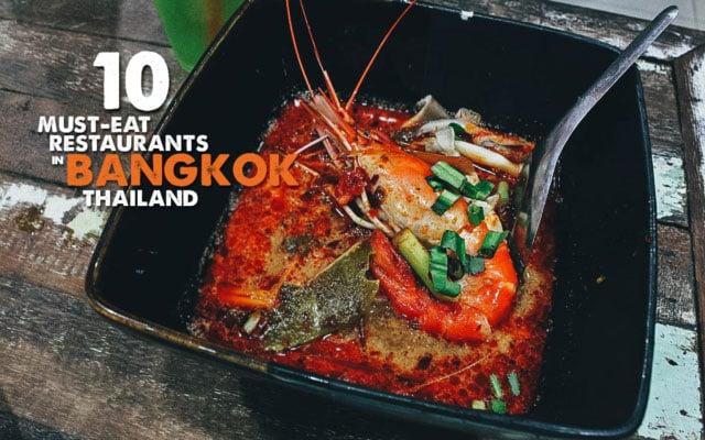 Bangkok Food Guide:  10 Must-Eat Restaurants in Bangkok, Thailand