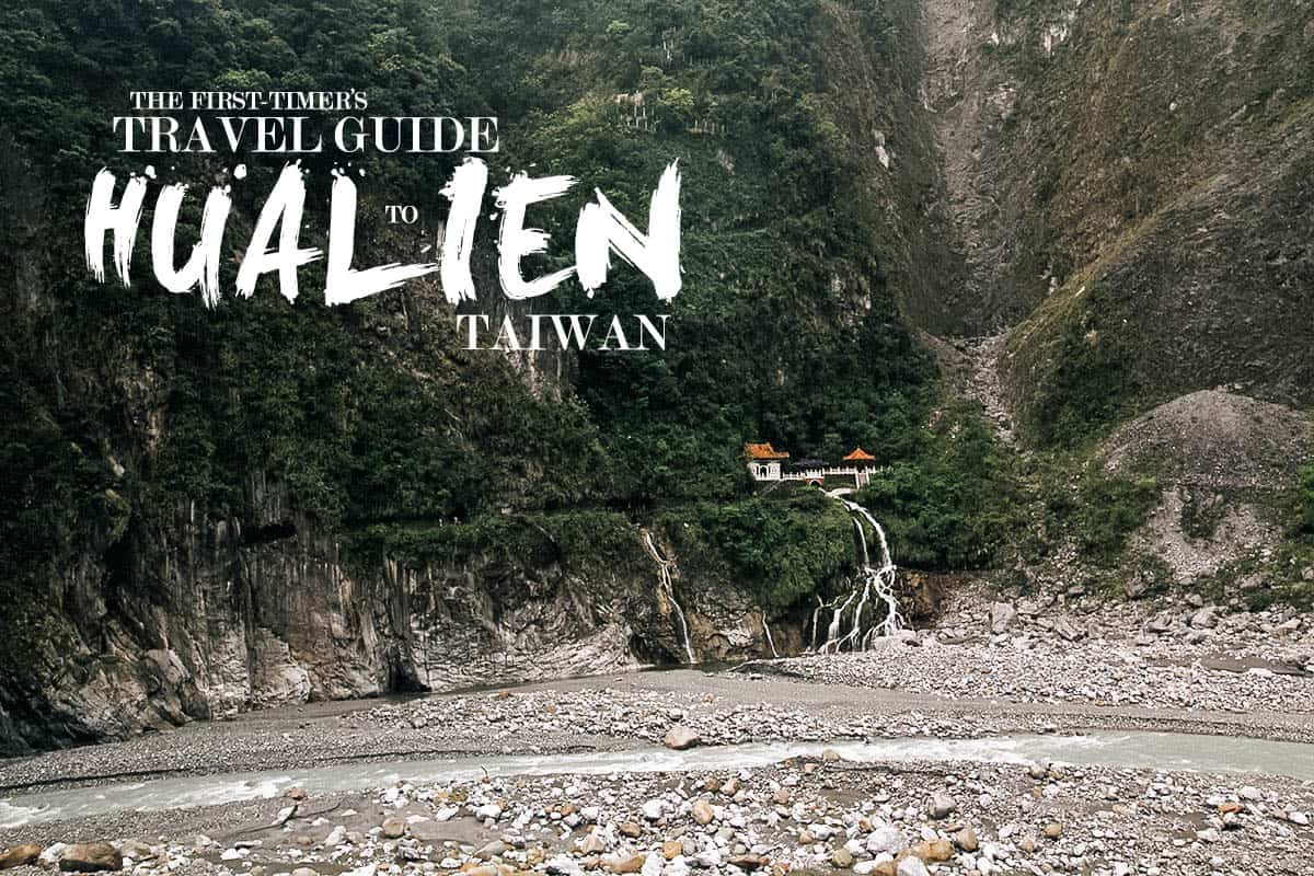 The First-Timer's Travel Guide to Hualien, Taiwan