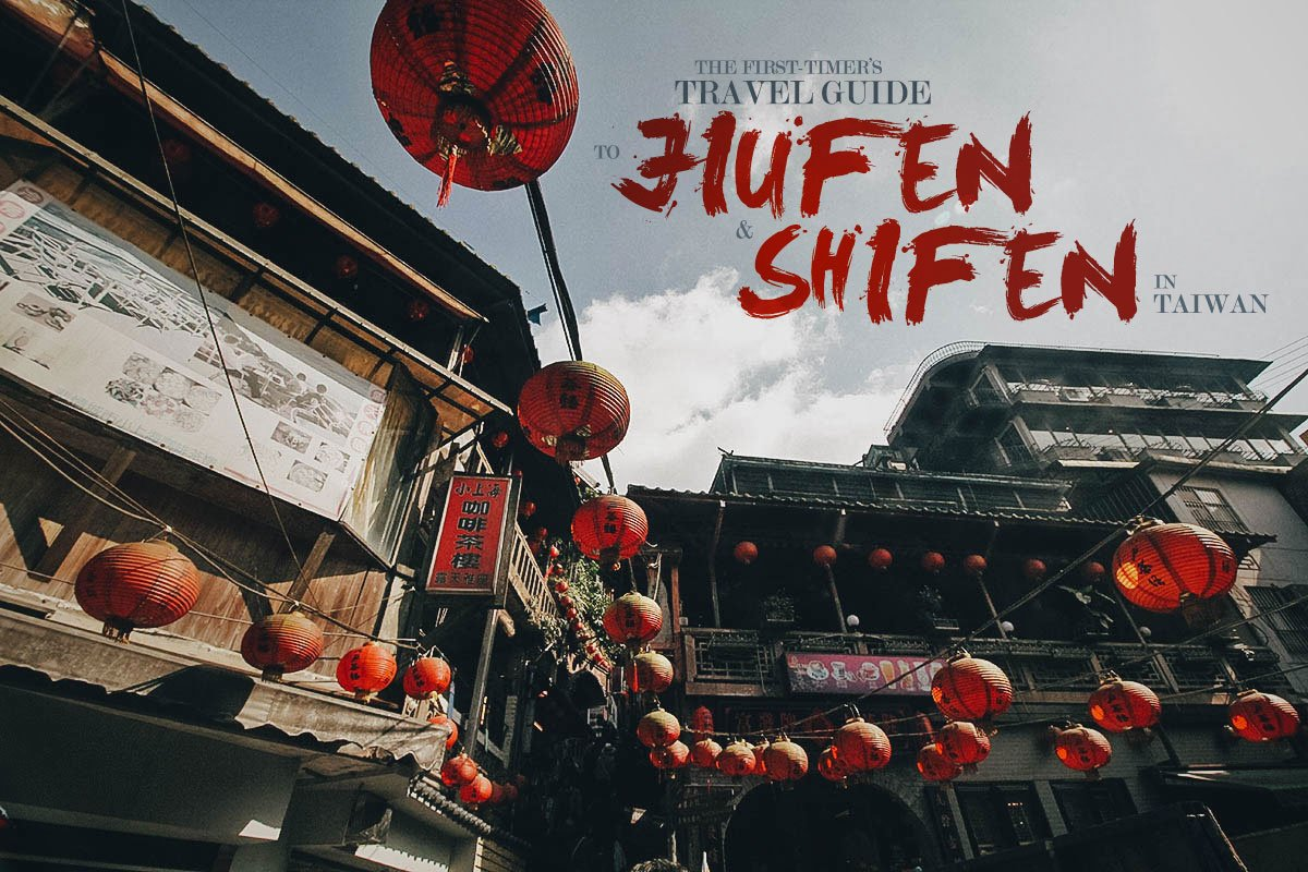 The First-Timer's Travel Guide to Jiufen & Shifen in Taiwan