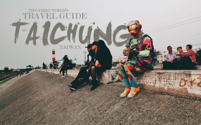 The First-Timer's Travel Guide to Taichung, Taiwan