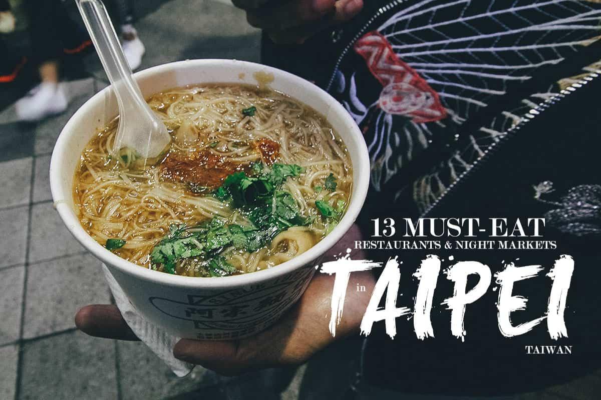 Taipei Food Guide: 13 Must-Eat Restaurants & Night Markets in Taipei, Taiwan