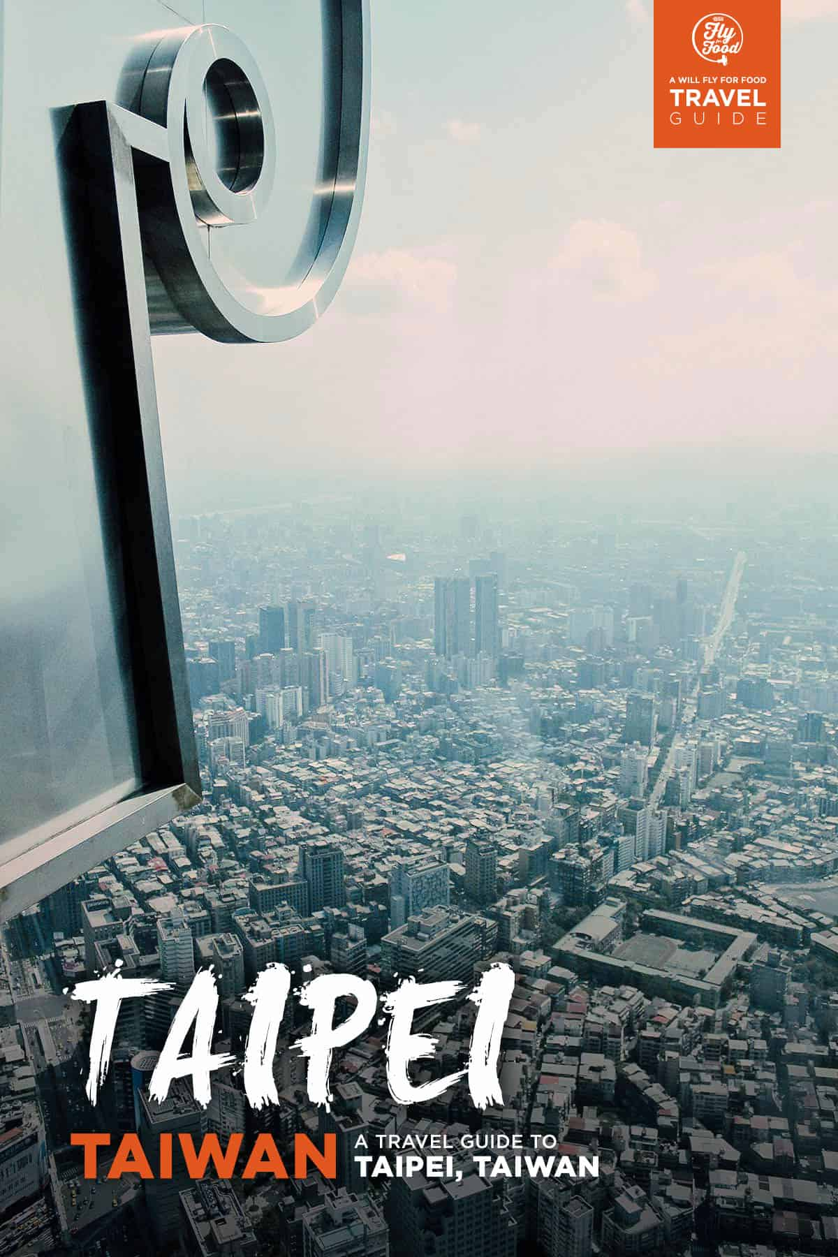 The First-Timer's Travel Guide to Taipei, Taiwan | Will Fly