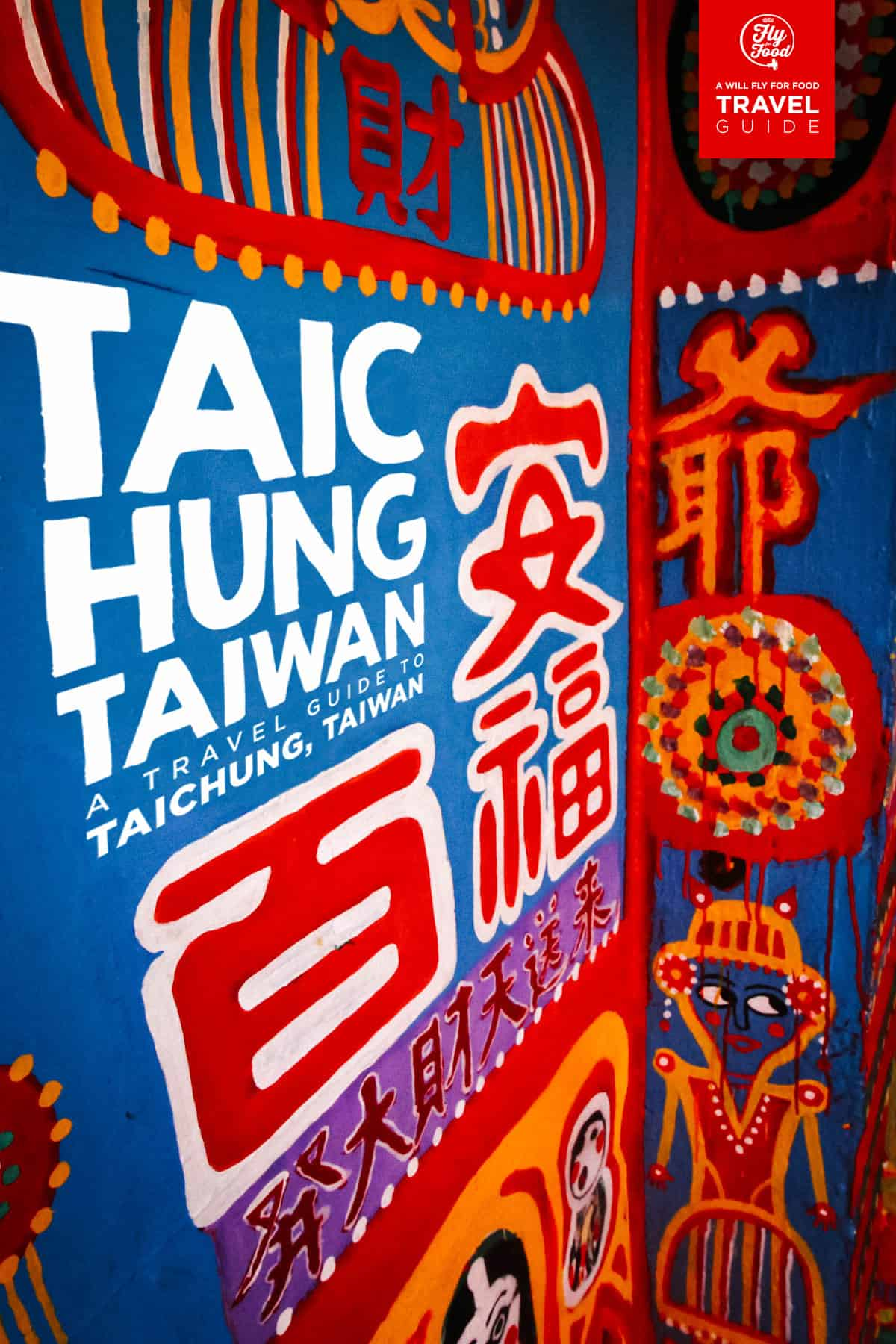 The First-Timer's Travel Guide to Taichung, Taiwan | Will