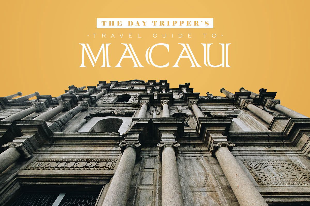The Day-Tripper's Travel Guide to Macau (from Hong Kong)