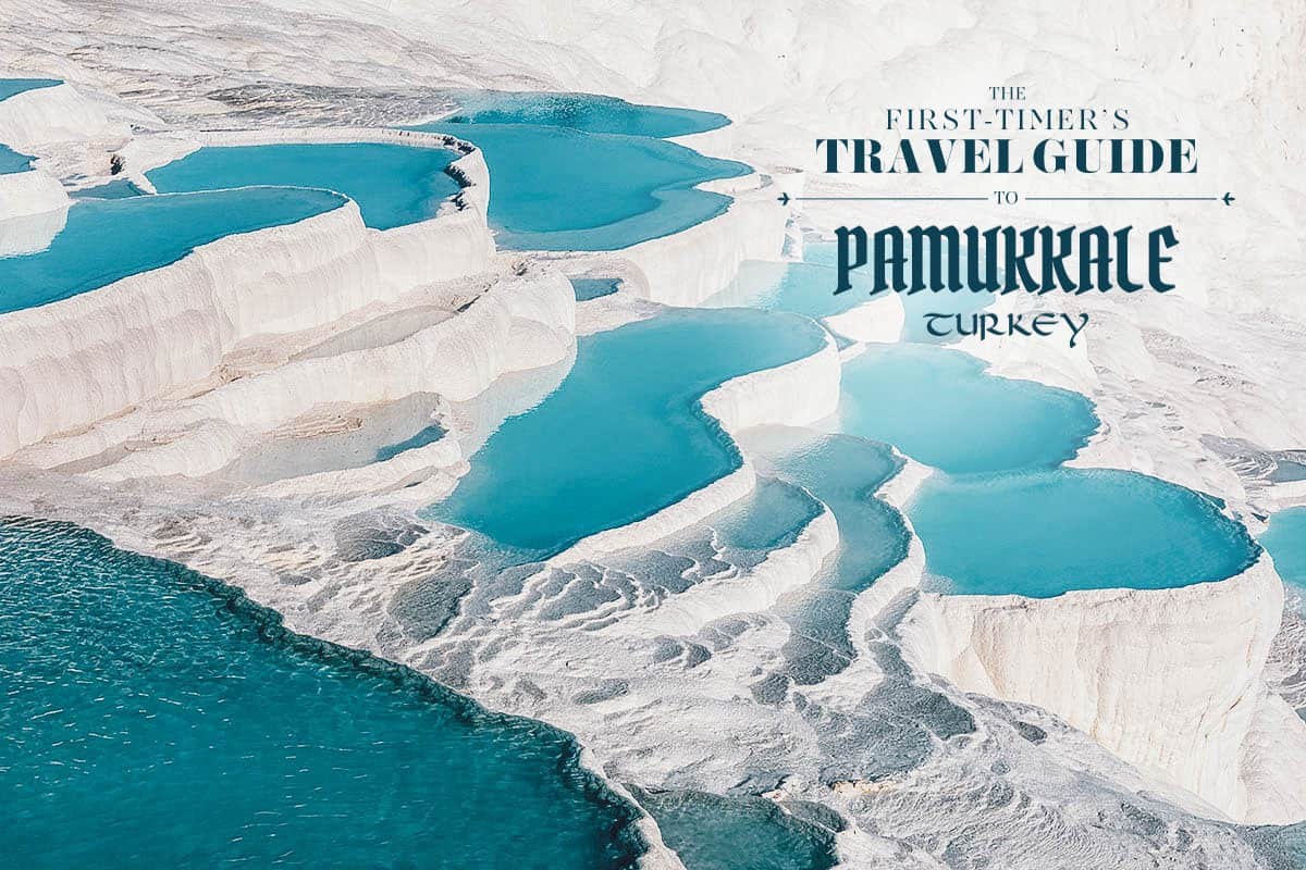 The First-Timer's Travel Guide to Pamukkale, Turkey