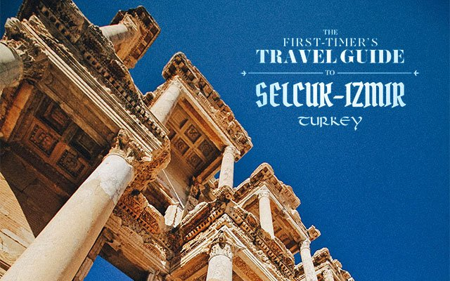 The First-Timer's Travel Guide to Ephesus in Selçuk-Izmir, Turkey