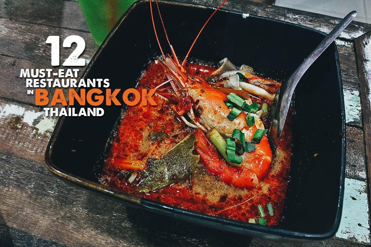 12 Must-Eat Restaurants in Bangkok, Thailand
