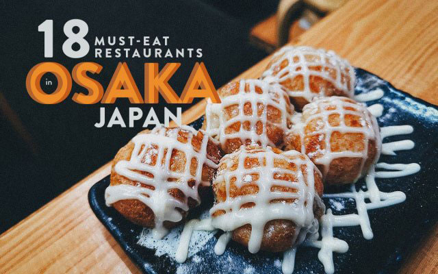 Osaka Food Guide: 18 Must-Eat Restaurants in Osaka, Japan