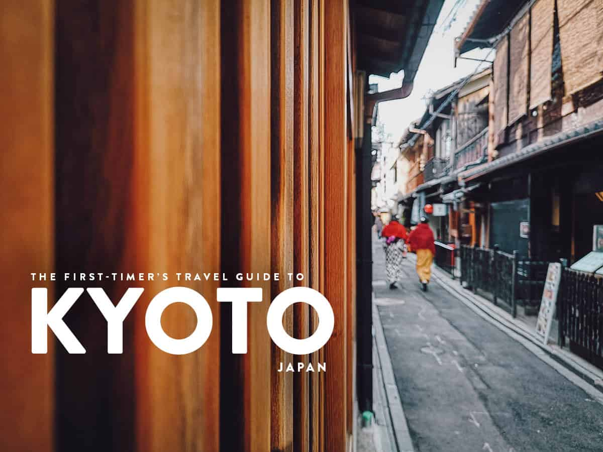 The First-Timer's Travel Guide to Kyoto, Japan (2020)