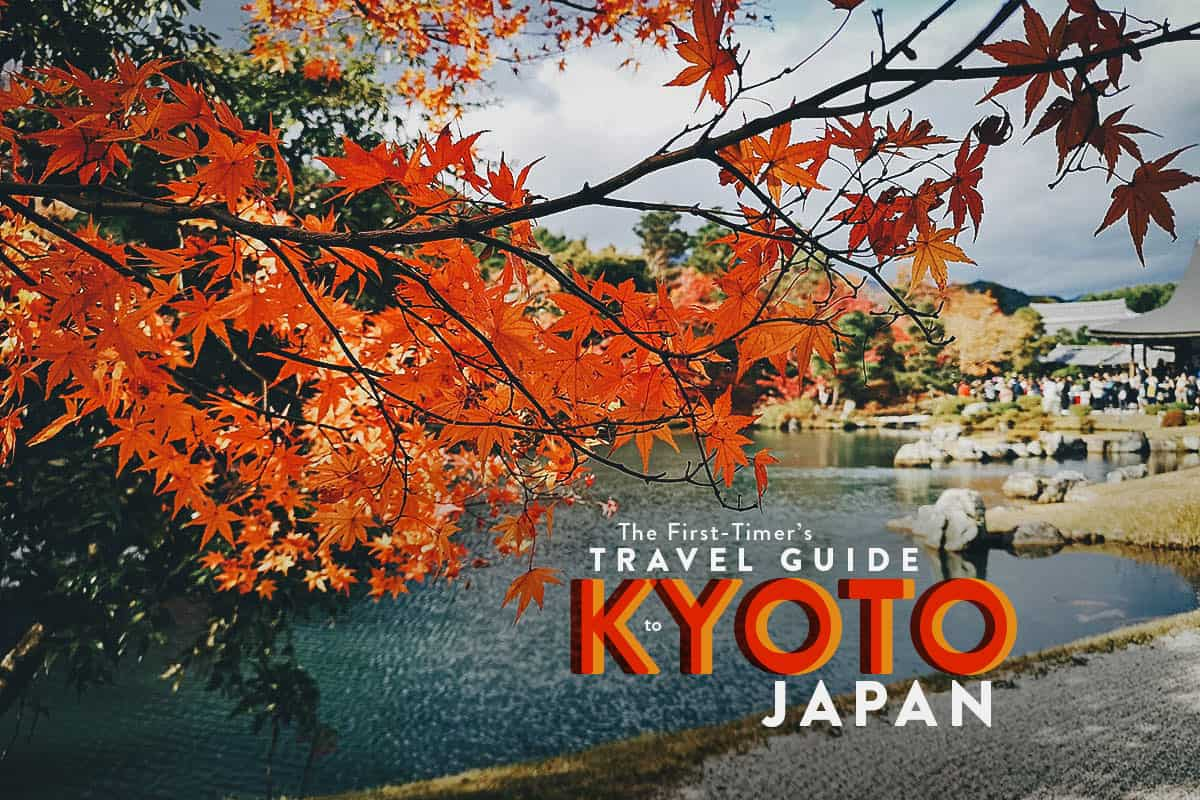 The First-Timer's Travel Guide to Kyoto, Japan (2019)