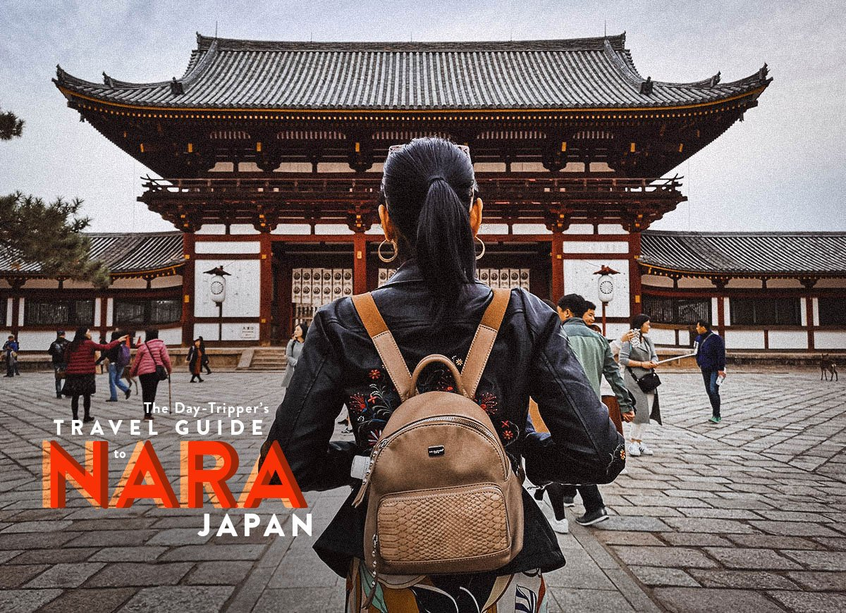 The Day-Tripper's Travel Guide to Nara, Japan