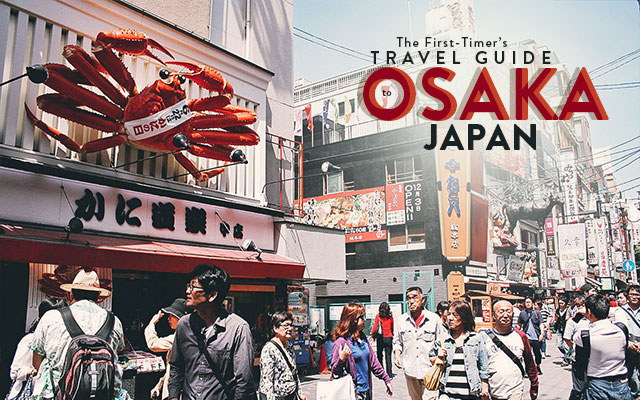 The First-Timer's Travel Guide to Osaka, Japan (2019)