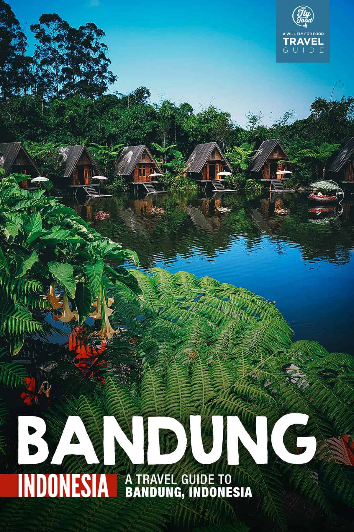 The First-Timer's Travel Guide to Bandung, Indonesia (2020 ...