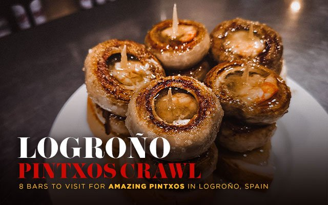Logroño Pintxos Crawl: 8 Bars to Visit for Amazing Pintxos in Logroño, Spain