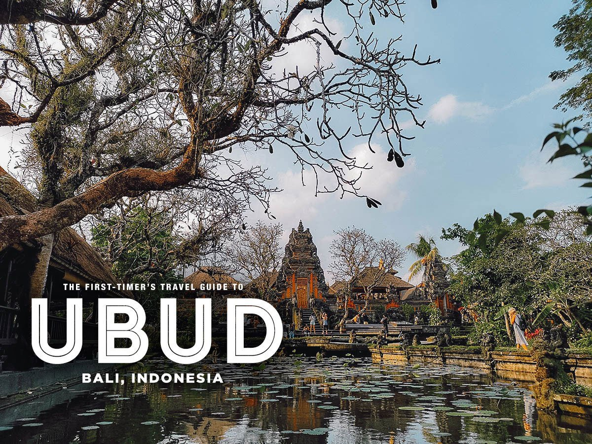 The First-Timer's Travel Guide to Ubud, Bali, Indonesia