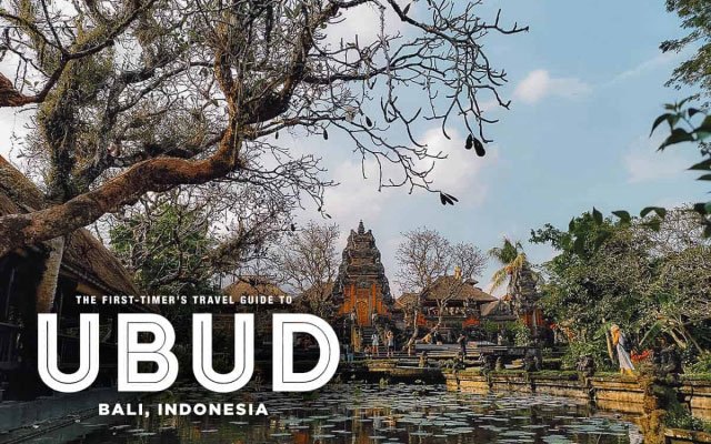 The First-Timer's Travel Guide to Ubud, Bali, Indonesia (2019)