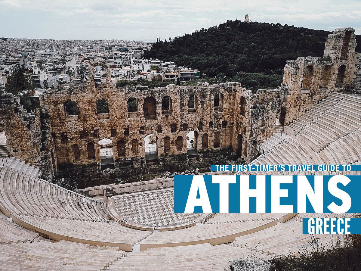 The First-Timer's Travel Guide to Athens, Greece (2019)