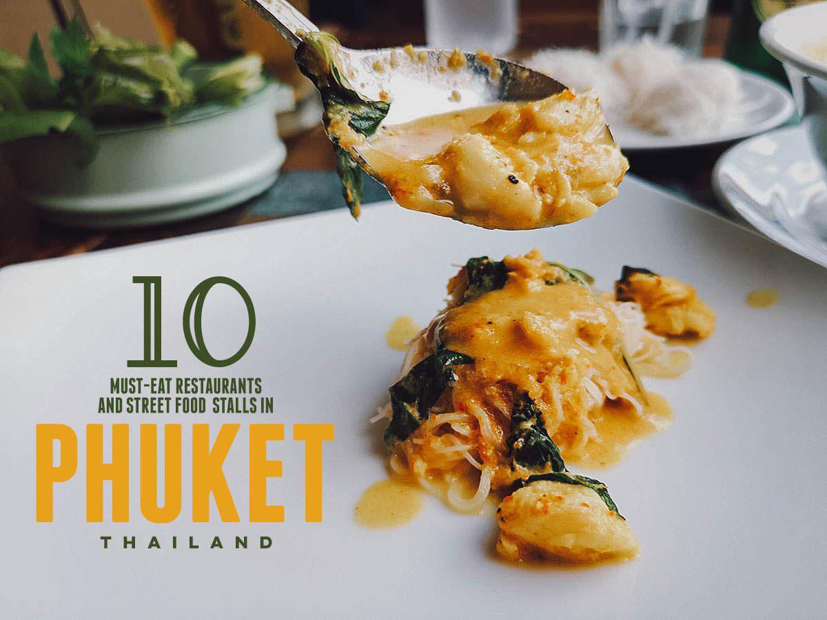 Phuket Food Guide: 10 Must-Eat Restaurants & Street Food Stalls in Phuket, Thailand