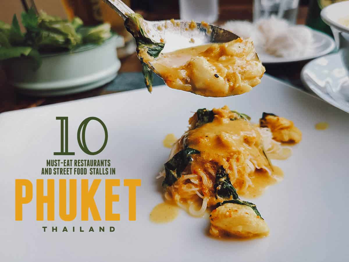Phuket Food Guide: 10 Must-Eat Restaurants & Street Food Stalls in Phuket, Thailand