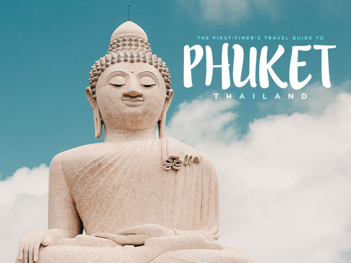 The First-Timer's Travel Guide to Phuket, Thailand