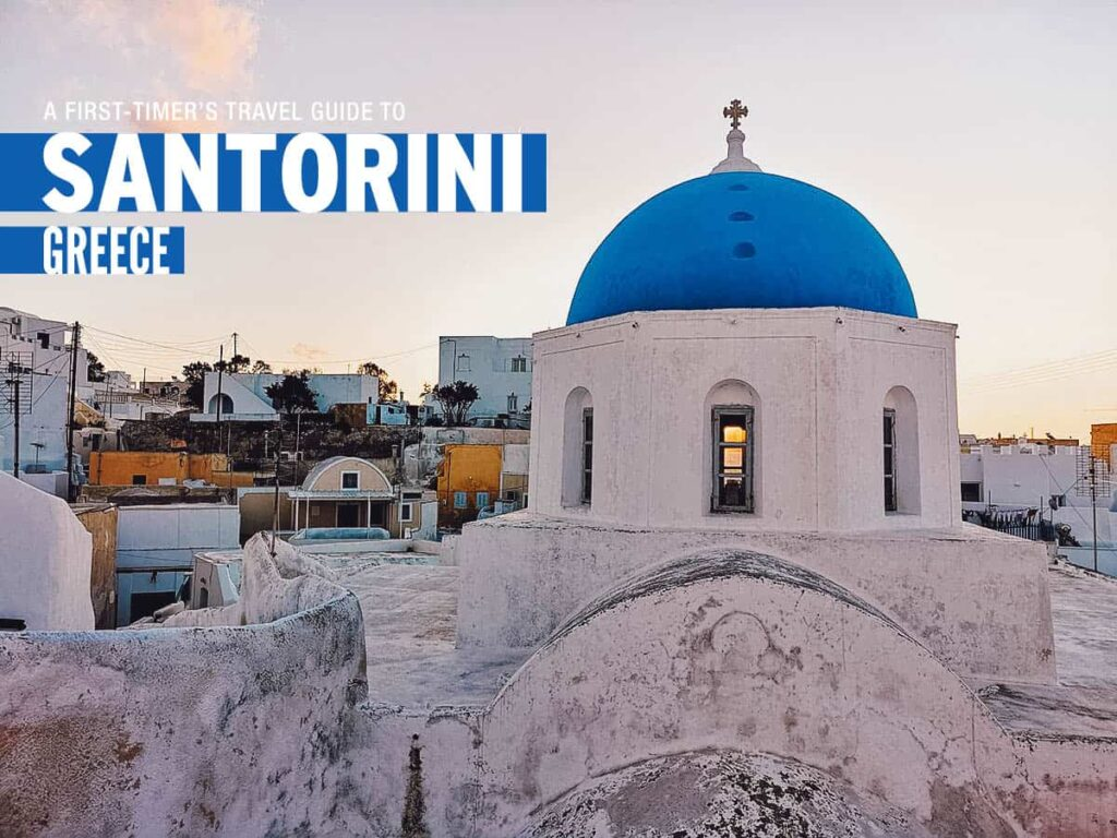 The First-Timer's Travel Guide to Santorini, Greece (2019