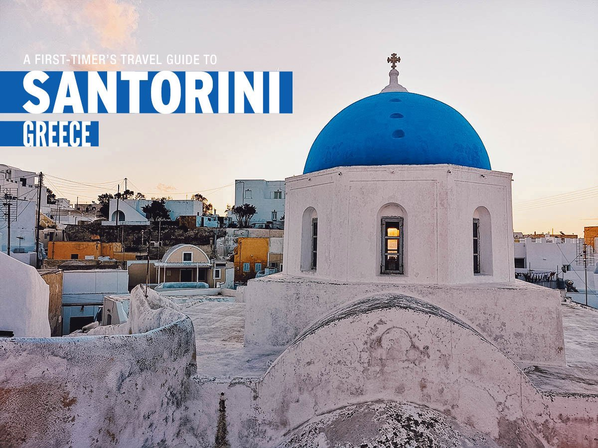 The First-Timer's Travel Guide to Santorini, Greece