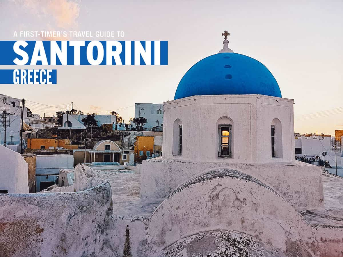The First-Timer's Travel Guide to Santorini, Greece (2020)