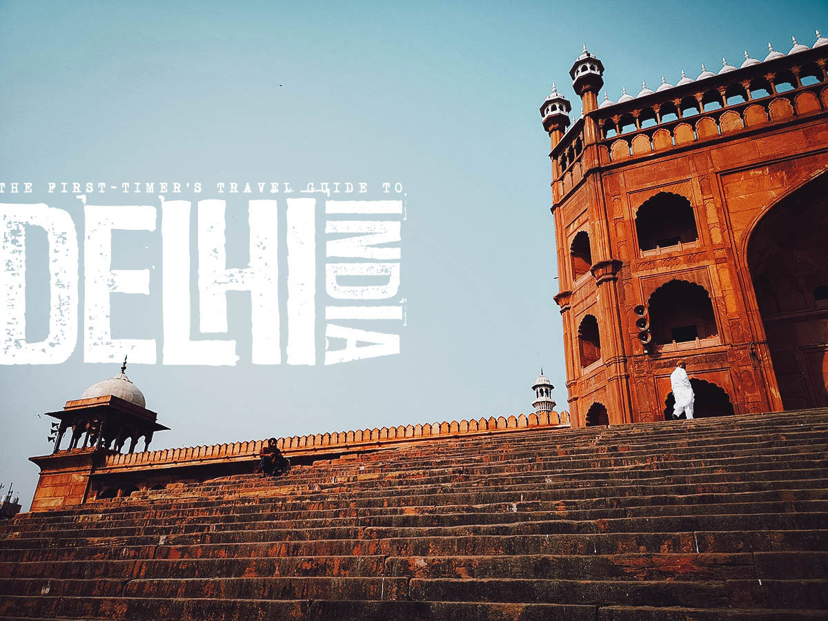 The First-Timer's Travel Guide to Delhi, India