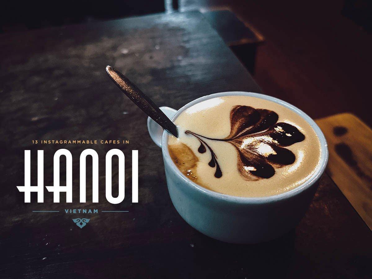 Hanoi Coffee Guide: 13 Instagrammable Cafes in Hanoi, Vietnam