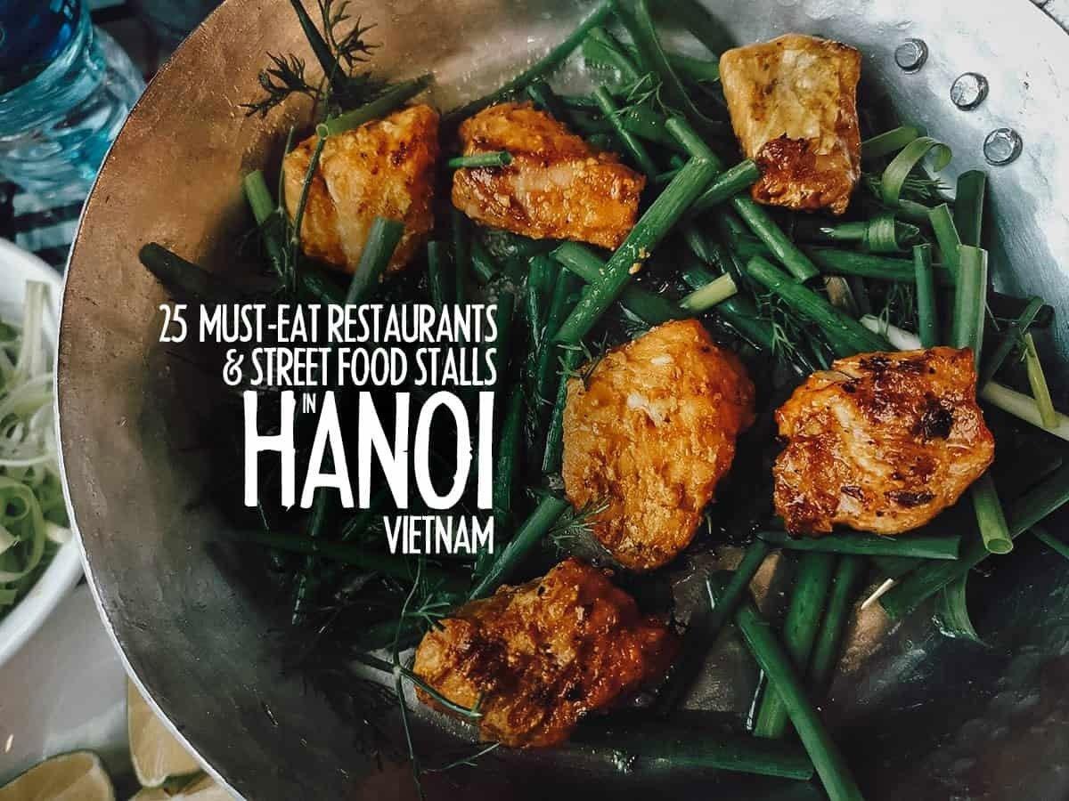 Hanoi Food Guide: 25 Must-try Vietnamese Restaurants & Street Food Stalls