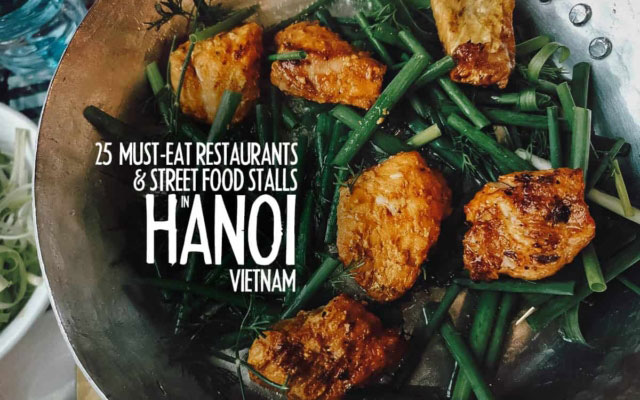 Hanoi Food Guide: 25 Must-Eat Restaurants & Street Food Stalls in Hanoi, Vietnam