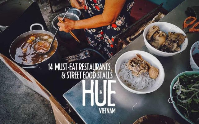 Hue Food Guide: 14 Must-Eat Restaurants & Street Food Stalls in Hue, Vietnam