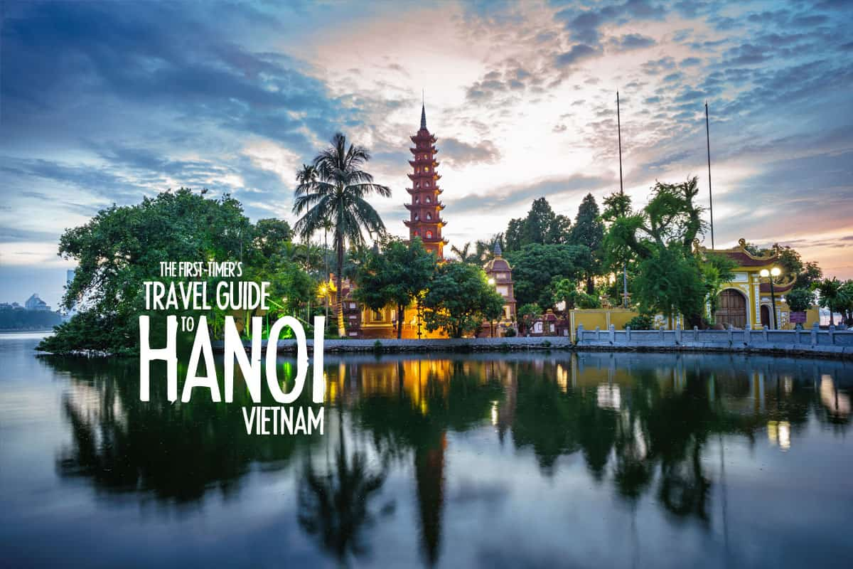 The First-Timer's Travel Guide to Hanoi, Vietnam (2020)